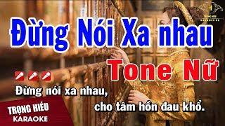 karaoke-dung-noi-xa-nhau-tone-nu-nhac-song-trong-hieu