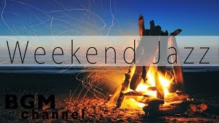 Weekend Jazz - Relaxing Cafe Music - Piano & Guitar Calm Jazz & Bossa Nova Music