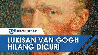 Akibat Lockdown Corona di Belanda, Lukisan Karya Vincent van Gogh Hilang Dicuri
