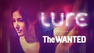 LURE Presents The Wanted Live Performance