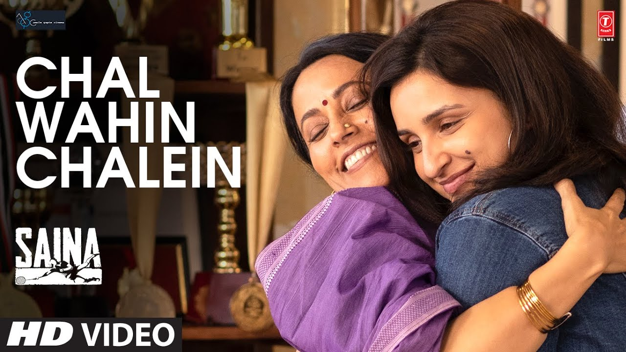 Chal Wahin Chalein Hindi Lyrics – Shreya Ghoshal | Saina