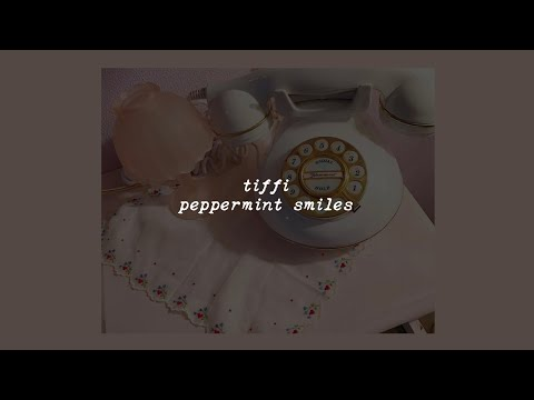 peppermint smiles - tiffi (lyrics)