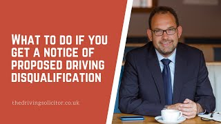 What to do if you get a notice of proposed driving disqualification