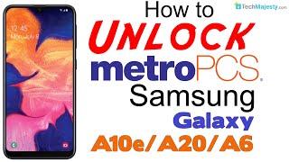 How to Unlock MetroPCS Samsung Galaxy A10e / A20 / A6 - No Device Unlock App Needed!