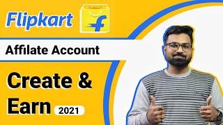 How to create Flipkart Affiliate Account in 2021   Best Flipkart Affiliate Alternate