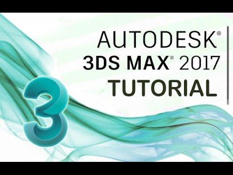 3ds Max 2017 – Tutorial for Beginners [General Overview]*