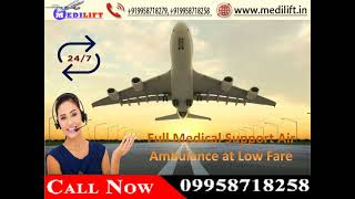 Today Book Medilift Low Fare Air Ambulance Service in Ranchi and Patna