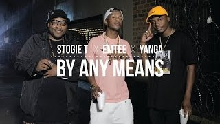 Stogie T   By Any Means Ft Emtee & Yanga