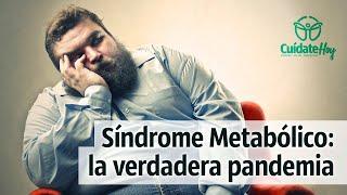 Síndrome Metabólico, la verdadera pandemia