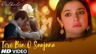 Bulbul: Tere Bin O Saajana Video Song | Divya Khosla Kumar
