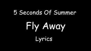 Fly Away - 5 Seconds Of Summer - Official Lyrics