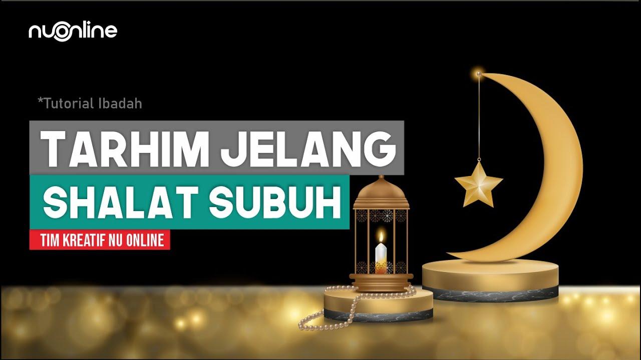 Shalawat Tarhim Subuh Sebelum Adzan