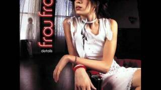 Frou Frou Close Up Fast