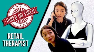 Hired or Fired - Retail Therapist For A Day