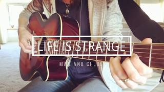 Life is Strange: End Credits   Max and Chloe   Guitar Cover