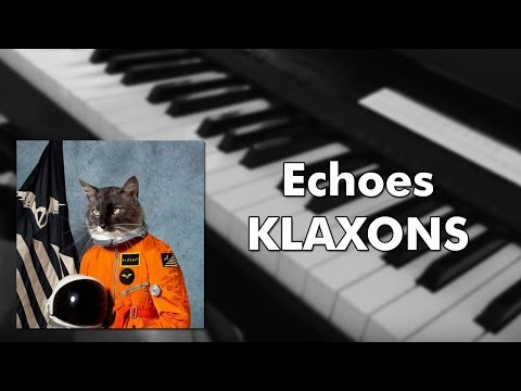 Klaxons - Echoes (piano cover)
