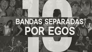 10 BANDAS SEPARADAS POR PROBLEMAS DE EGO