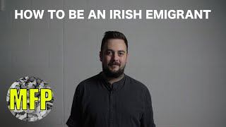 How To Be An Irish Emigrant Video