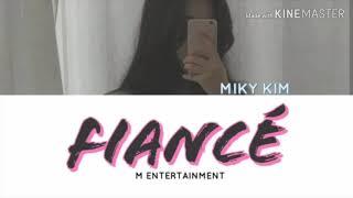 [COMEBACK] '아낙네 (FIANCÉ)' By MIKY KIM