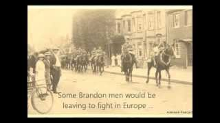 preview picture of video 'Brandon at War: 1914 - 1918, part 1'