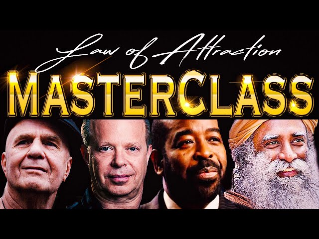 Law Of Attraction - MASTER CLASS | Joe Dispenza | Wayne Dyer | Les Brown | Sadhguru