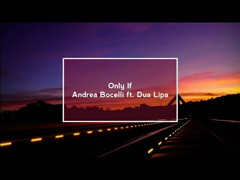 If Only- Andrea Bocelli Ft. Dua Lipa (Lyric Video) - Dua Lipa Updates
