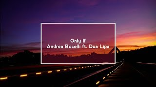 If Only  Andrea Bocelli Ft. Dua Lipa (Lyric Video)