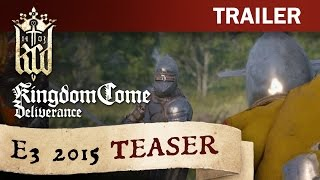Kingdom Come: Deliverance - E3 2015 Teaser