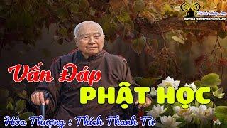 HT.Thiền Sư Thích Thanh Từ - Vấn Đáp Phật Học (Nên Nghe)