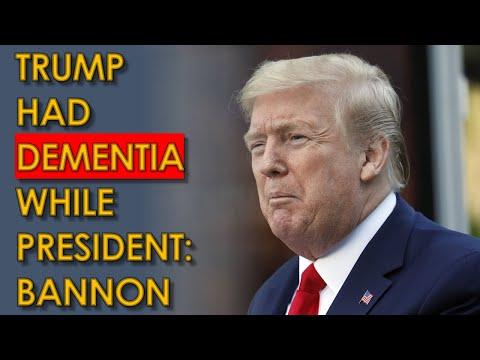 Trump had SEVERE Dementia while President: Steve Bannon