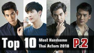 Top 10 Most Handsome Thai Actors 2018 (Part 2)