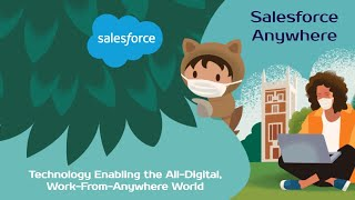Salesforce Anywhere: Technology Enabling the All-Digital, Work-From-Anywhere World