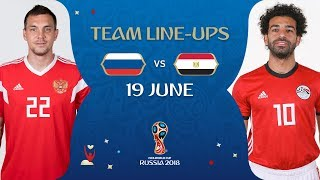 LINEUPS – RUSSIA v EGYPT - MATCH 17 @ 2018 FIFA World Cup™