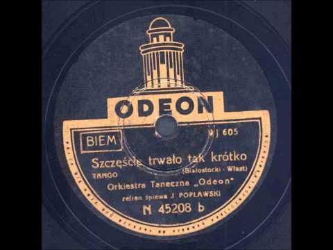Janusz Popławski - Szczęście trwało tak krótko (Tango)
