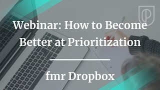Webinar: How to Become Better at Prioritization by fmr Dropbox PM
