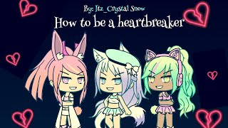 How To Be A Heartbreaker GLMV (Bella's Past)