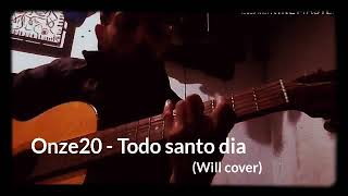 Onze20   Todo Santo Dia (Will Cover)
