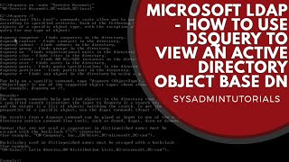 Microsoft LDAP - How to use DSQUERY to view an Active Directory Object Base DN