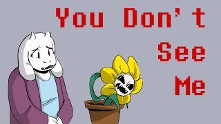 You Don't See Me - Undertale Comic Dub