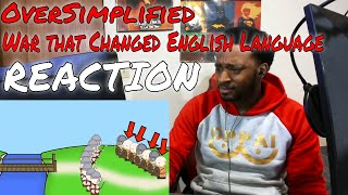 OverSimplified - The War that Changed the English Language REACTION | DaVinci REACTS