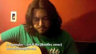 JT Spangler -- Let It Be (Beatles cover)