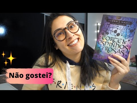 CORTE DE ESPINHOS E ROSAS - Sarah J Maas l Camila Vieira