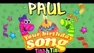 Tina&Tin Happy Birthday PAUL (Personalized Songs For Kids) #PersonalizedSongs