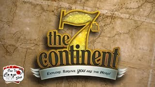 """7th Continent: """"The Beginning"""": Part 1"""