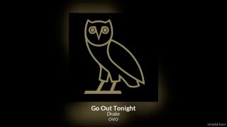 Drake - Go Out Tonight (lyrics + download)