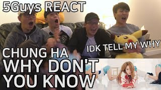 [SPICY] CHUNG HA (청하)   Why Don't You Know (Feat. 넉살 (Nucksal) 5Guys MV REACT