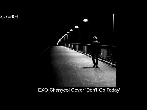 170722 EXO Chanyeol Cover - 'Don't Go Today'_(soundcloud ) Mp3