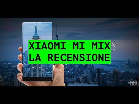 Recensione Xiaomi Mi Mix, lo Smartphone Borderless del futuro