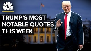 Ranked: President Trump's Most Notable Quotes 7/1 - 7/6