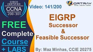 Free CCNA   141- EIGRP Successor & Feasible Successor   Day 7   CCNA 200-301 Complete Course